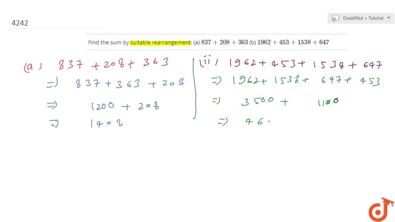 Solution for Find the sum by suitable rearrangement: (a) 837+2