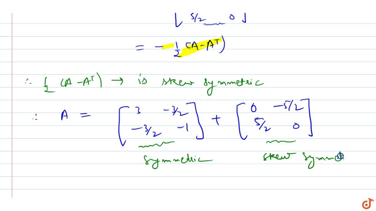 Solution for Express the matrix A=[3-4 1-1] as the sum of a s