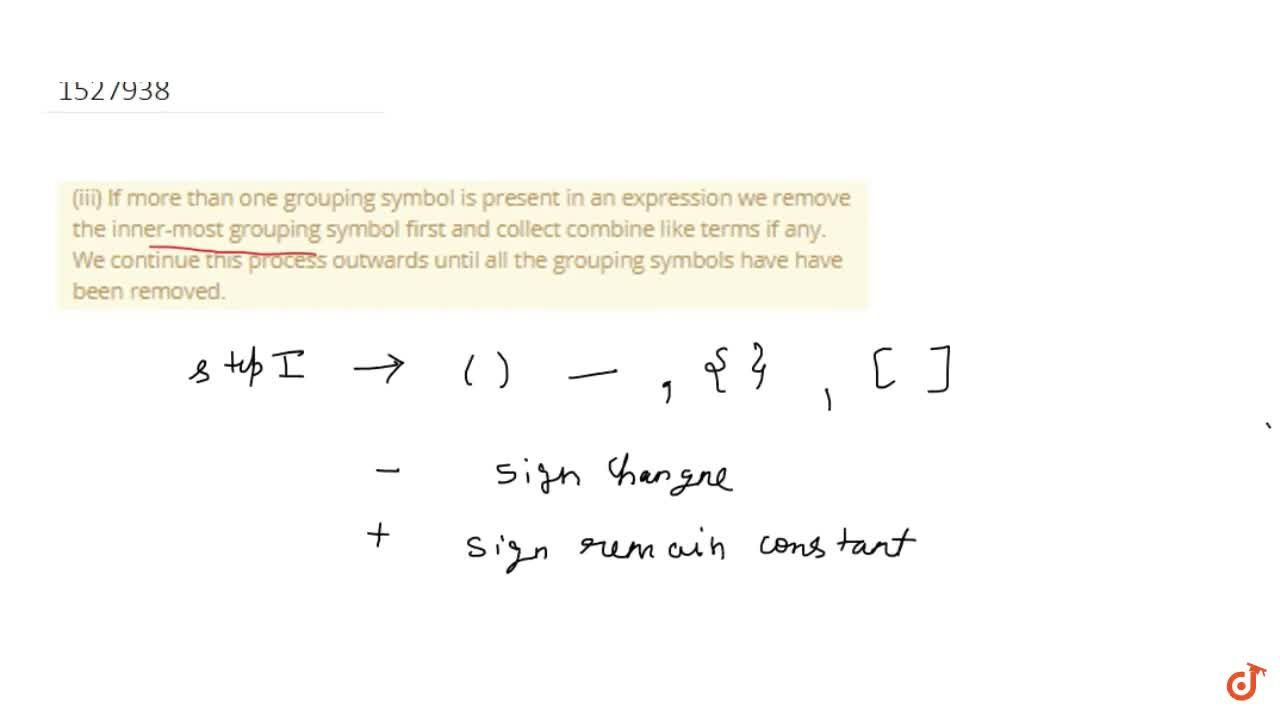 Solution for (iii) If more than one grouping symbol is present
