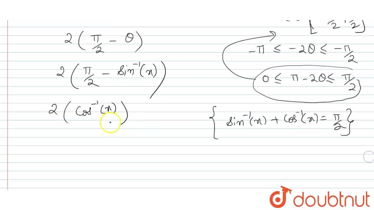 Solution for Prove that sin^(-1) (2xsqrt(1-x^2))=2cos^(-1)x,1,