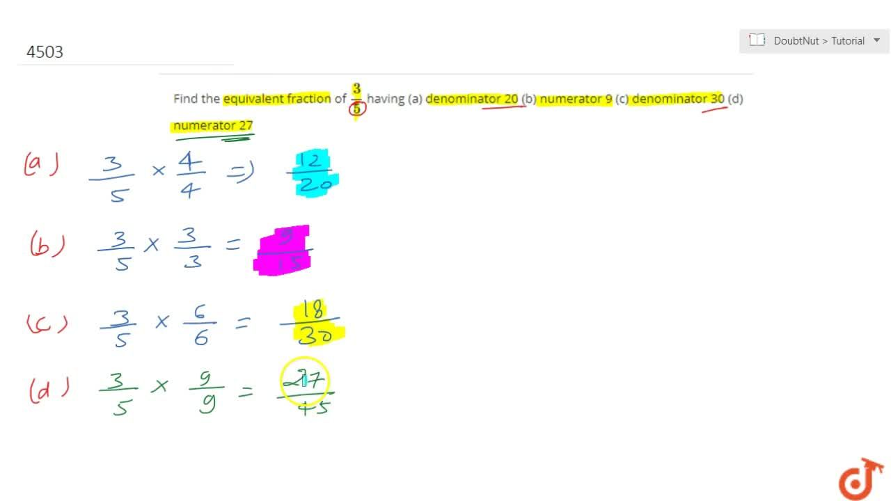 Solution for Find the equivalent fraction of 3,5 having (a) d
