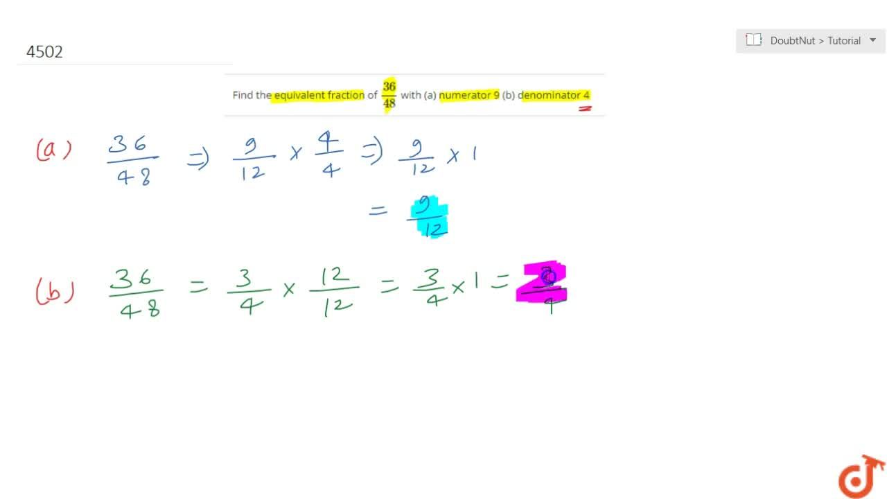 Solution for Find the equivalent fraction of (36),(48) with (
