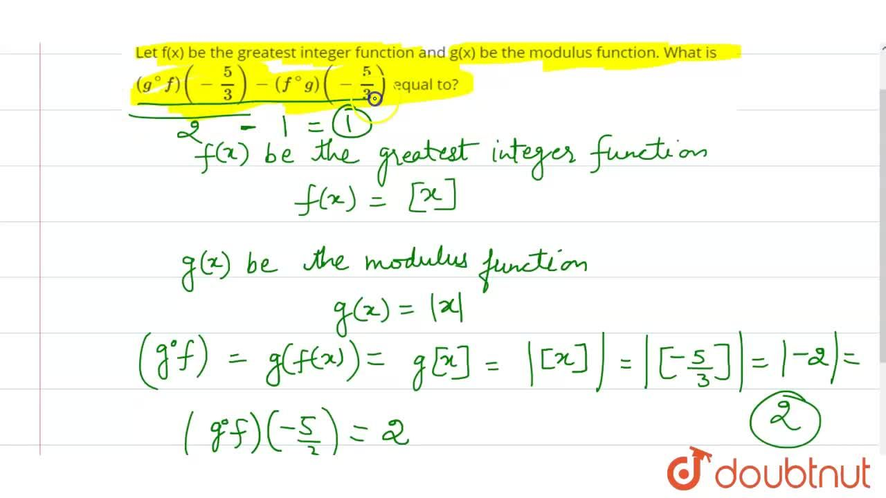 Solution for Let f(x) be the greatest integer function and g(x)