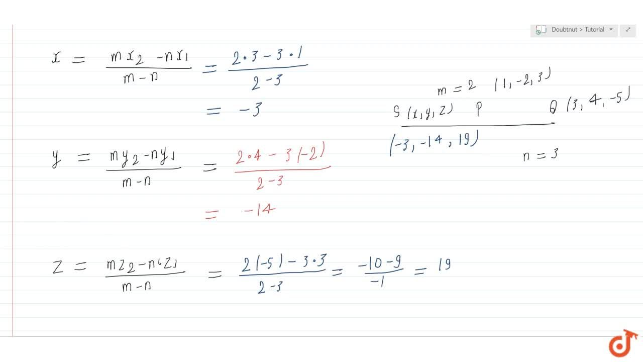 Find the  coordinates of the point which divides the line segment joining the points (1, 2, 3)and (3, 4, 5)in the ratio 2 : 3(i) internally, and (ii) externally.
