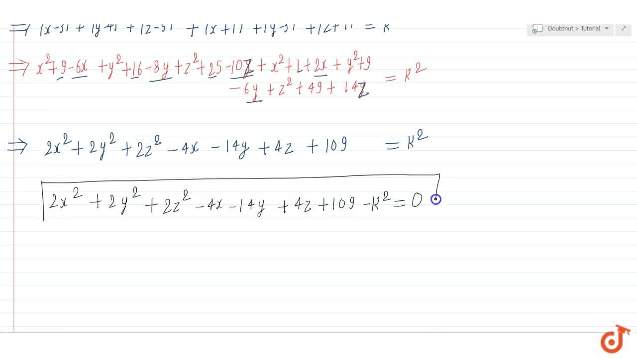 Solution for If A and B be the points (3, 4, 5)and (1, 3, 7)