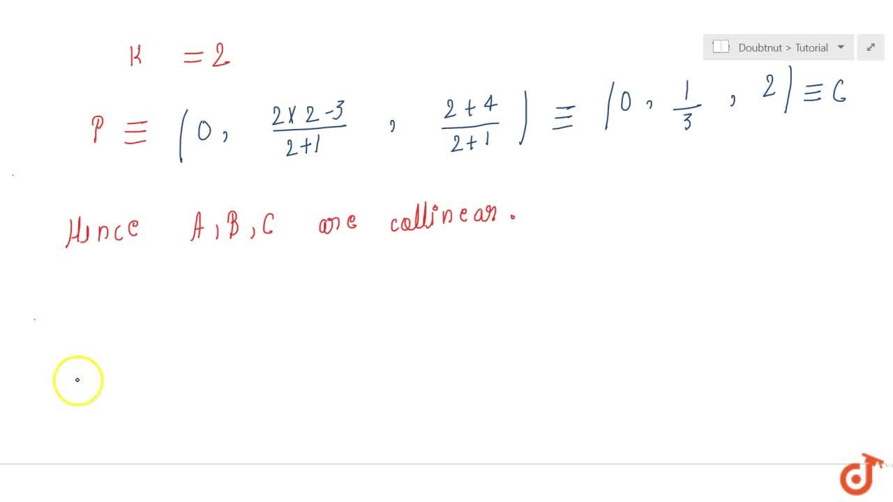 Solution for Using section  formula, show that the points A (2