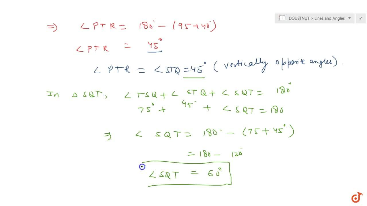 """In Fig. 6.42, if lines PQ and RS  intersect at point T, such that ,_P R T=40^@,,_R P T=95^@ and ,_T S Q=75^@, find ,_S Q T.<br> <img src=""""https:,,d10lpgp6xz60nq.cloudfront.net,physics_images,IX_HIN_MATH_C06_E03_004_Q01.png"""" width=""""80%"""">"""