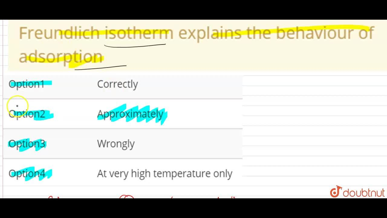 Solution for Freundlich isotherm explains the behaviour of <br>