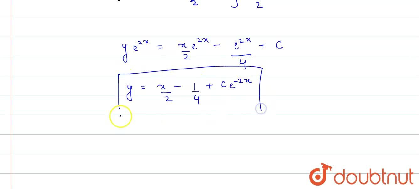 Solve the differential equation (dy),(dx) + 2y = x.