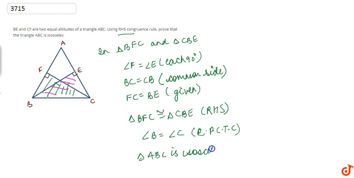 Solution for BE and CF are two equal  altitudes of a triangle A