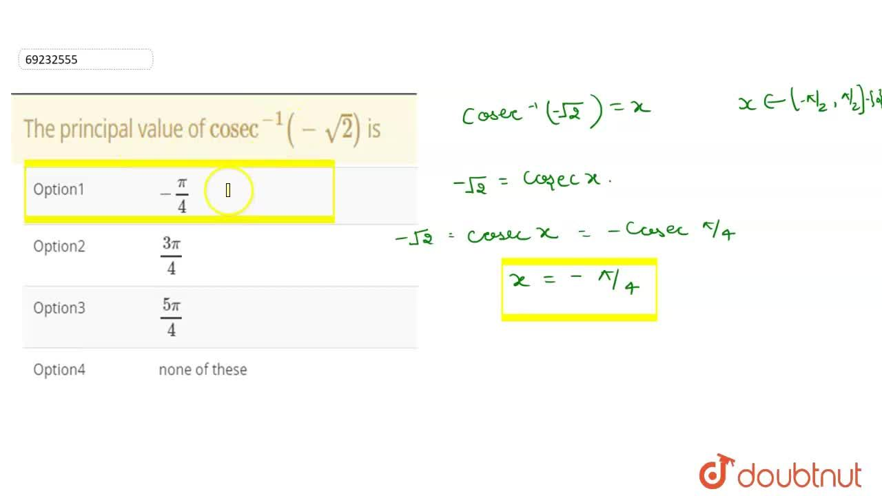 """Solution for The principal value of """"cosec""""^(-1)(-sqrt(2)) is"""