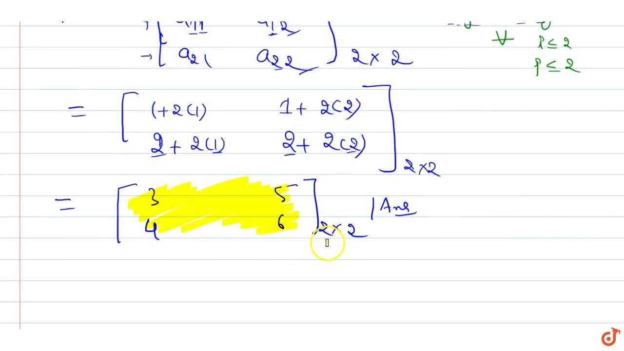 Solution for If A=[a_(i j)] is a 2xx2 matrix such that a_(