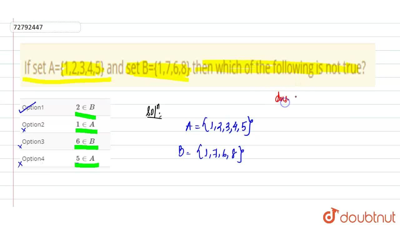 Solution for If set A={1,2,3,4,5} and set B={1,7,6,8} then whic
