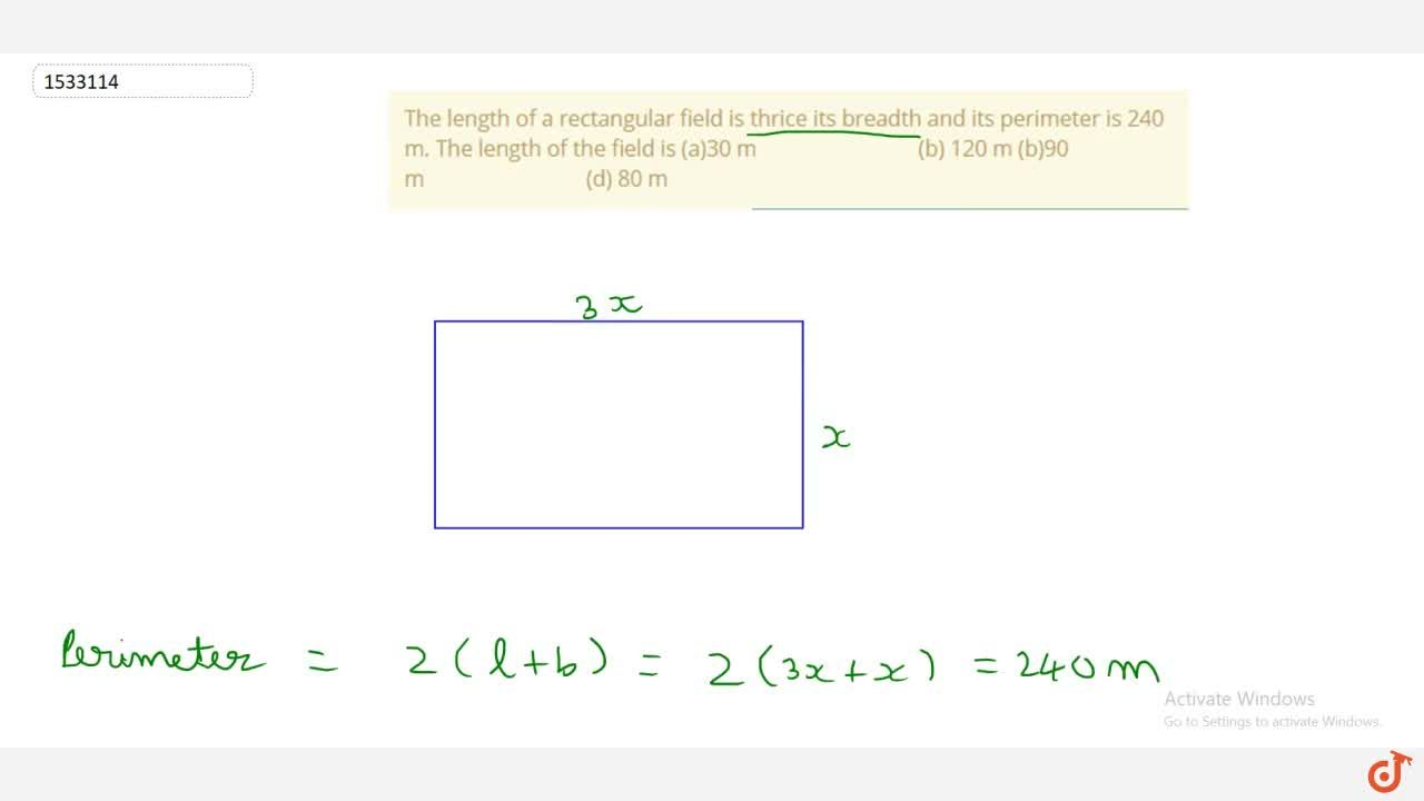 Solution for The length of a rectangular field is thrice   its