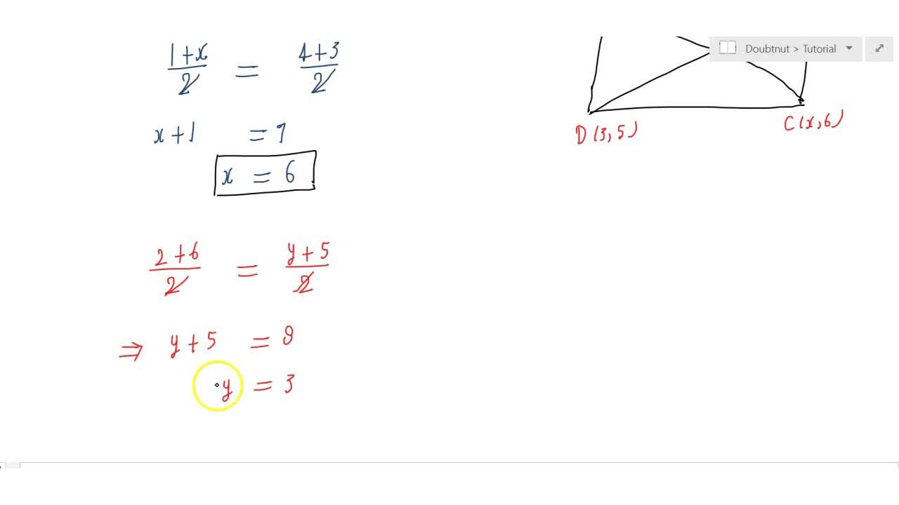 If (1, 2), (4, y), (x, 6) and (3, 5) are the vertices of a  parallelogram taken in order, find x and y.