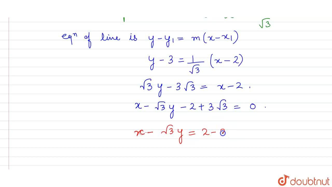 The equation of a line which passes through (2,3) and makes an angle of 30^(@) with the positive direction of x-axis is