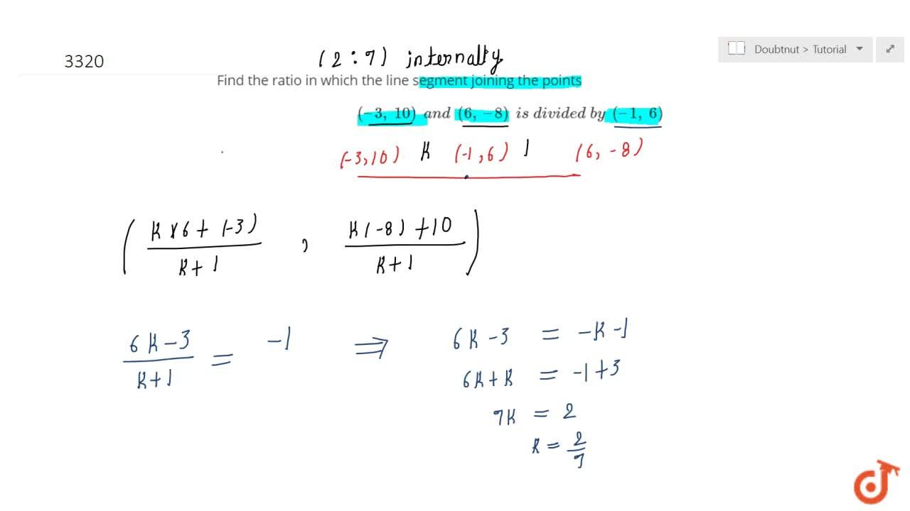 Solution for Find the ratio in which the line segment joining t