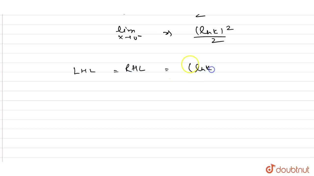 Solution for Evaluate lim_(x to 0)  (k^([x]) - 1- |x| In K),(x