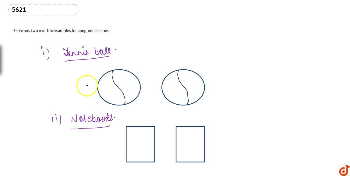 Solution for Give any two real-life examples for congruent shap