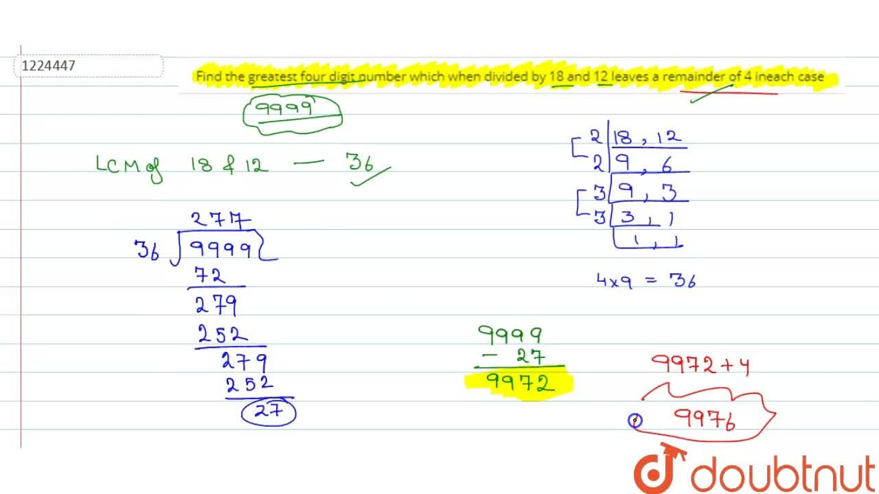 Solution for Find the greatest four digit number which when div