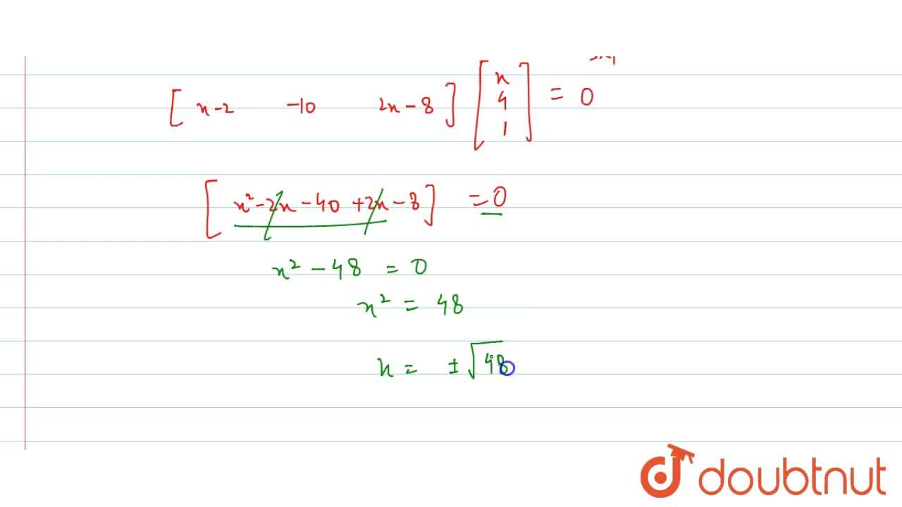 Solution for यदि [{:(x,,-5,,-1):}][{:(1,,0,,2),(0,,2,,1),(2,,0