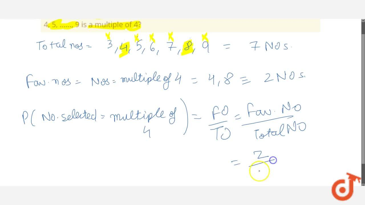 What is the   probability that a number selected at random from the numbers 3, 4, 5, ......, 9 is a multiple of 4?