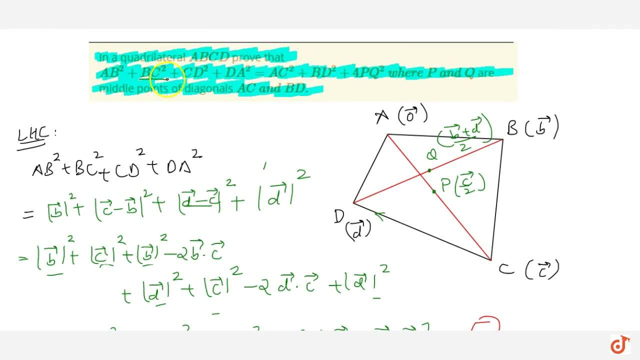 Solution for In a quadrilateral A B C D prove that A B^2+B C