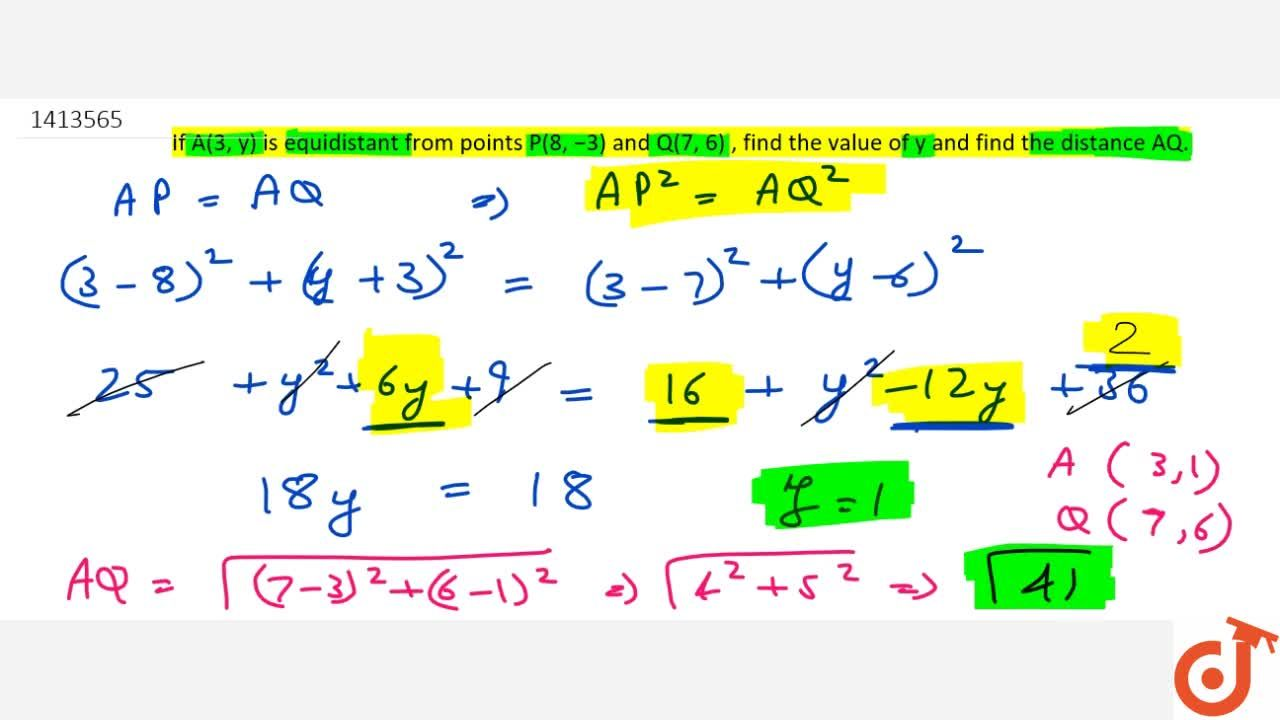 Solution for If A(3,\ y) is   equidistant from points P(8,\