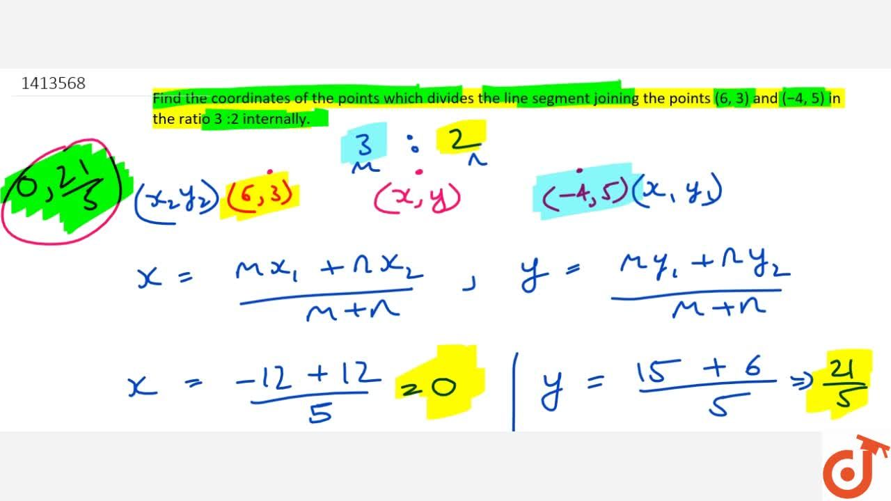 Find the   coordinates of the points which divides the line segment joining the points (6,\ 3) and (-4,\ 5) in the   ratio 3\ :2 internally.