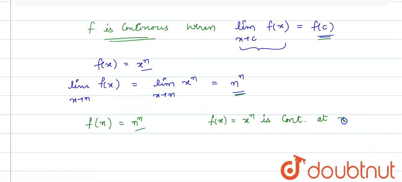 Prove that the function f(x)=x^nis  continuous at x = n, where n is a positive integer.