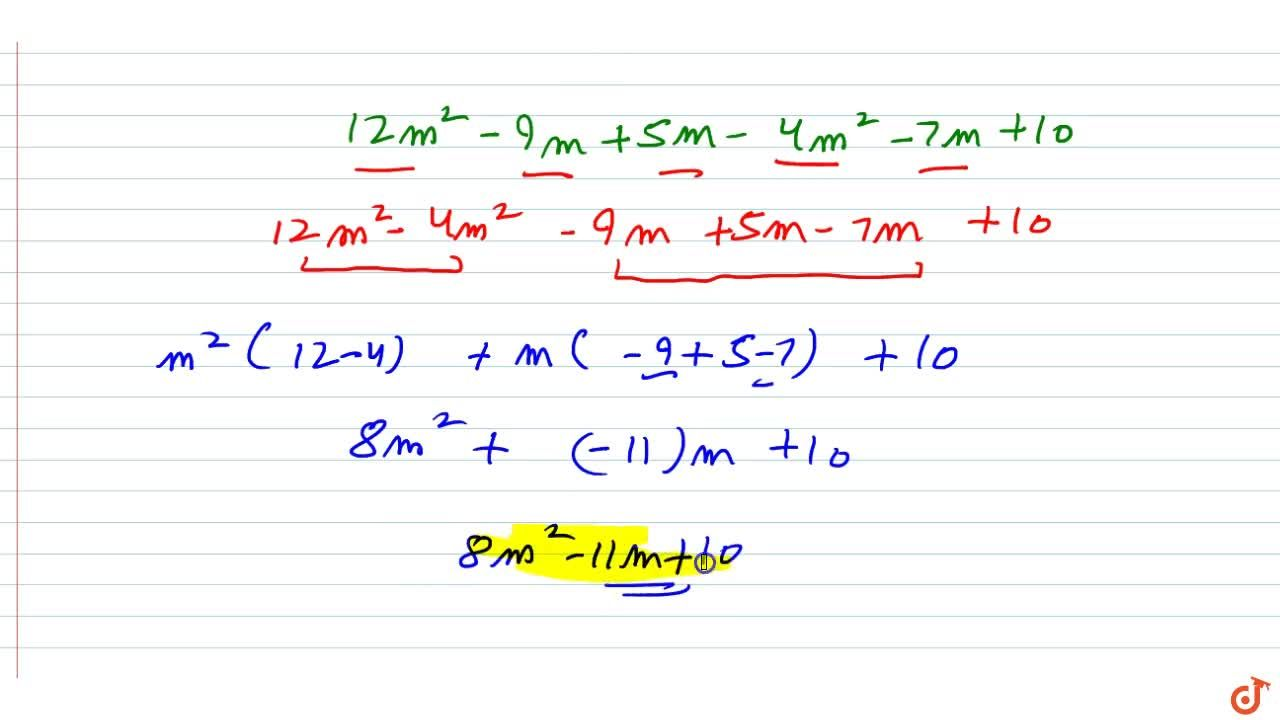 Collect like terms and simplify the expression :  12m^2-9m+5m-4m^2-7m+10