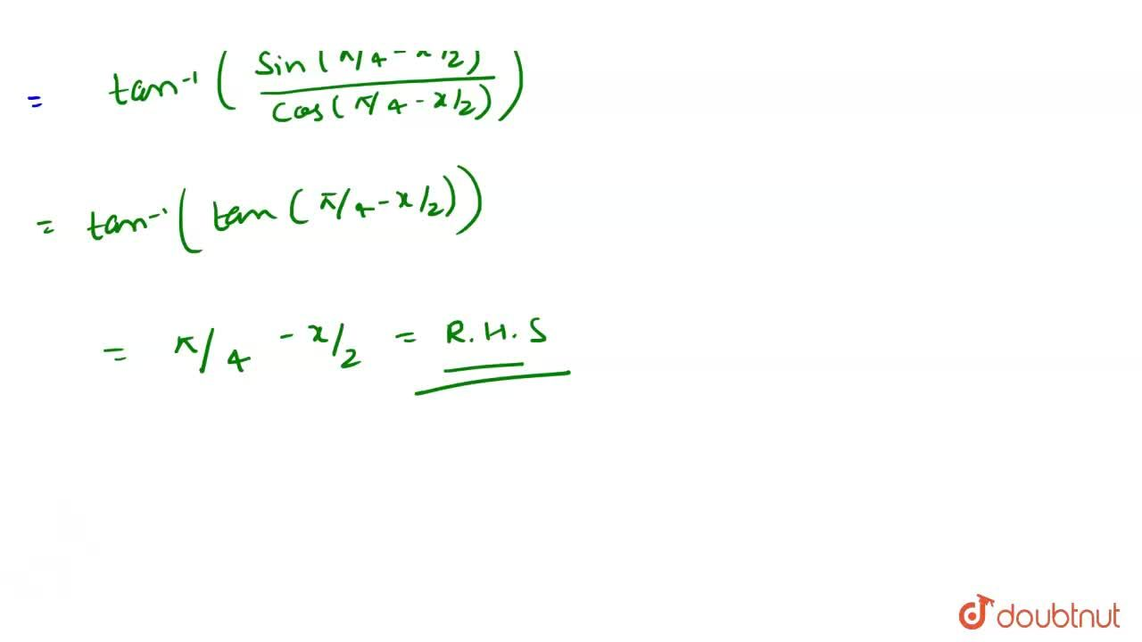 Solution for Prove that tan^(-1)((cosx),(1+sinx))=(pi,4-x,2)