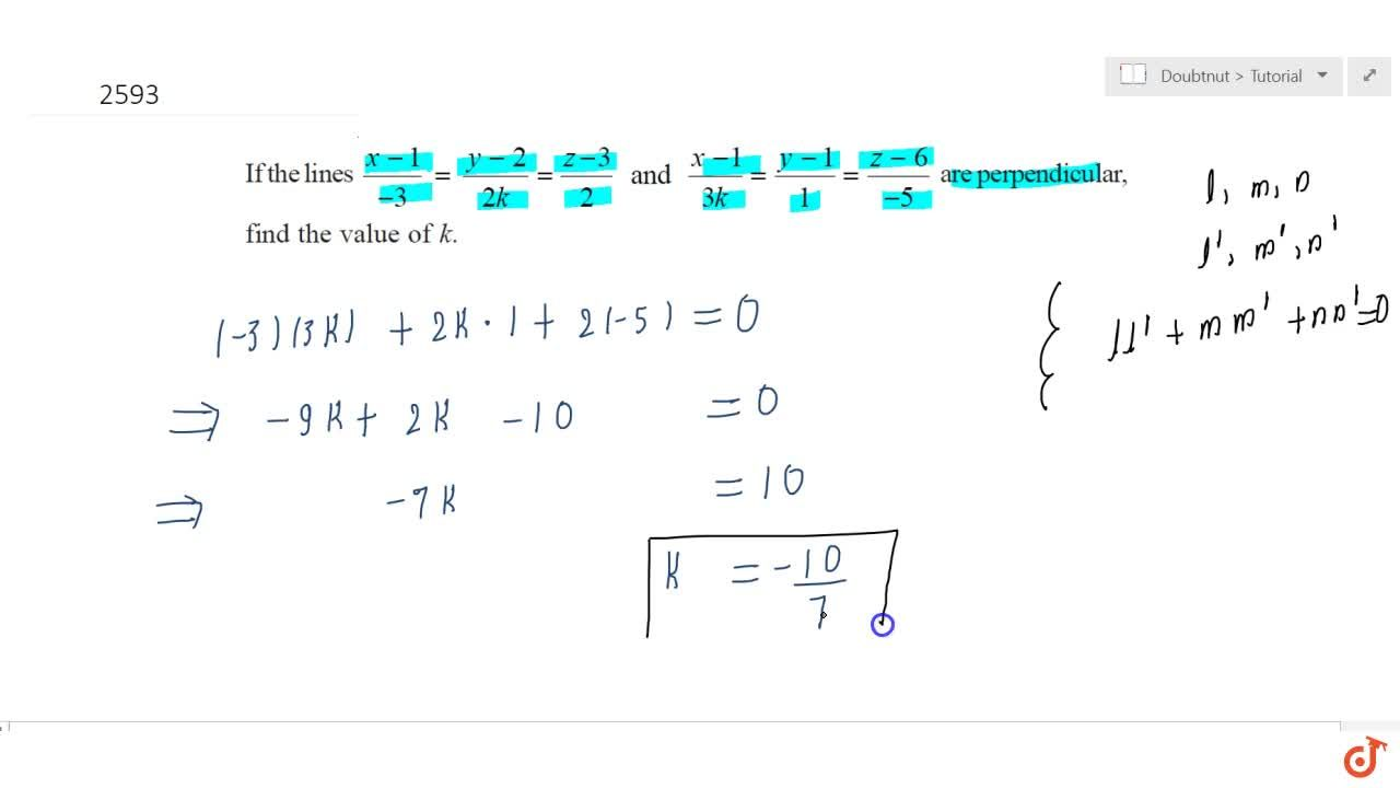 Solution for If  the lines (x-1),(-3)=(y-2),(2k)=(z-3),2and