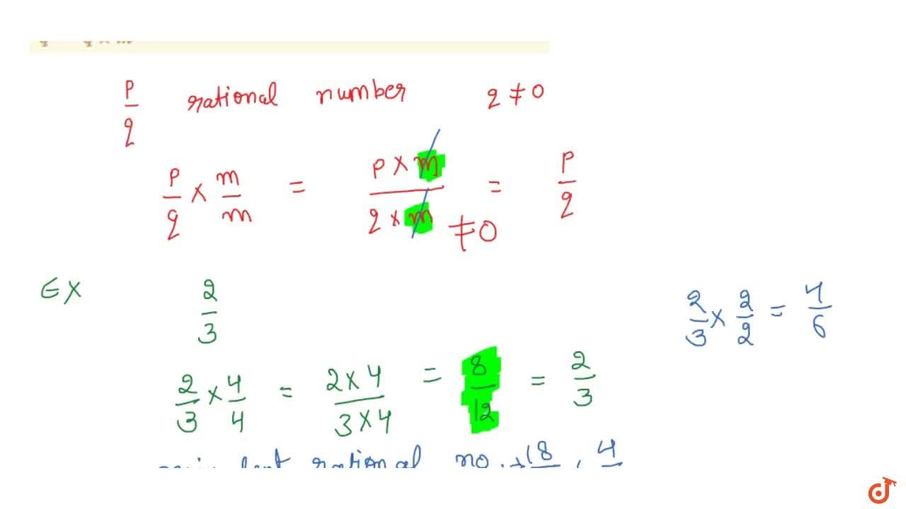 Property 1 if p,q  is a rational number and m is a non -zero integer then p,q = (p xx m) , ( q xx m )