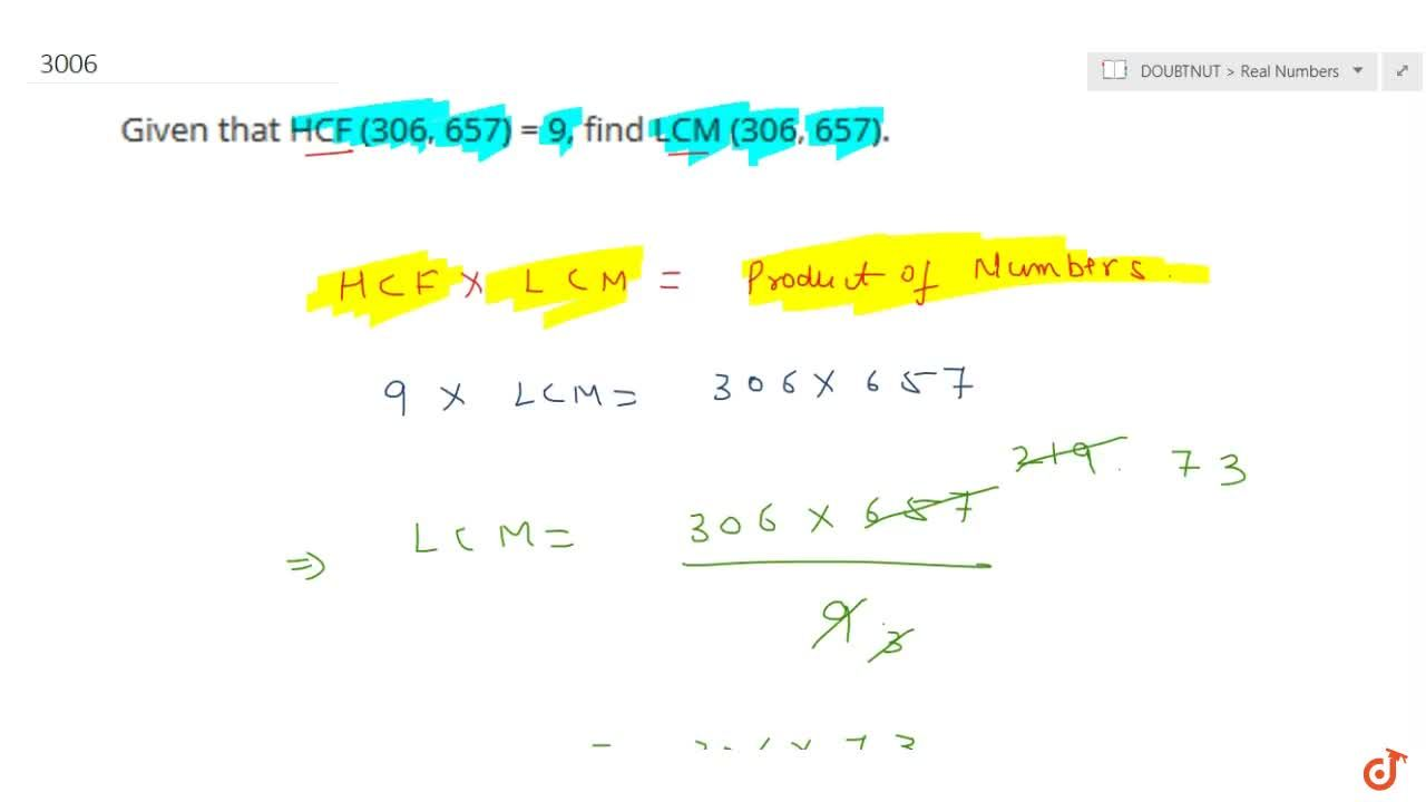 Solution for Given that HCF (306, 657) = 9, find  LCM (306