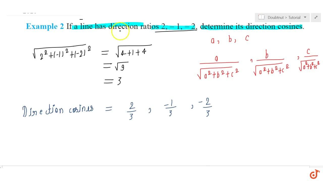 Solution for   If  a line has direction ratios 2,1,2.determin