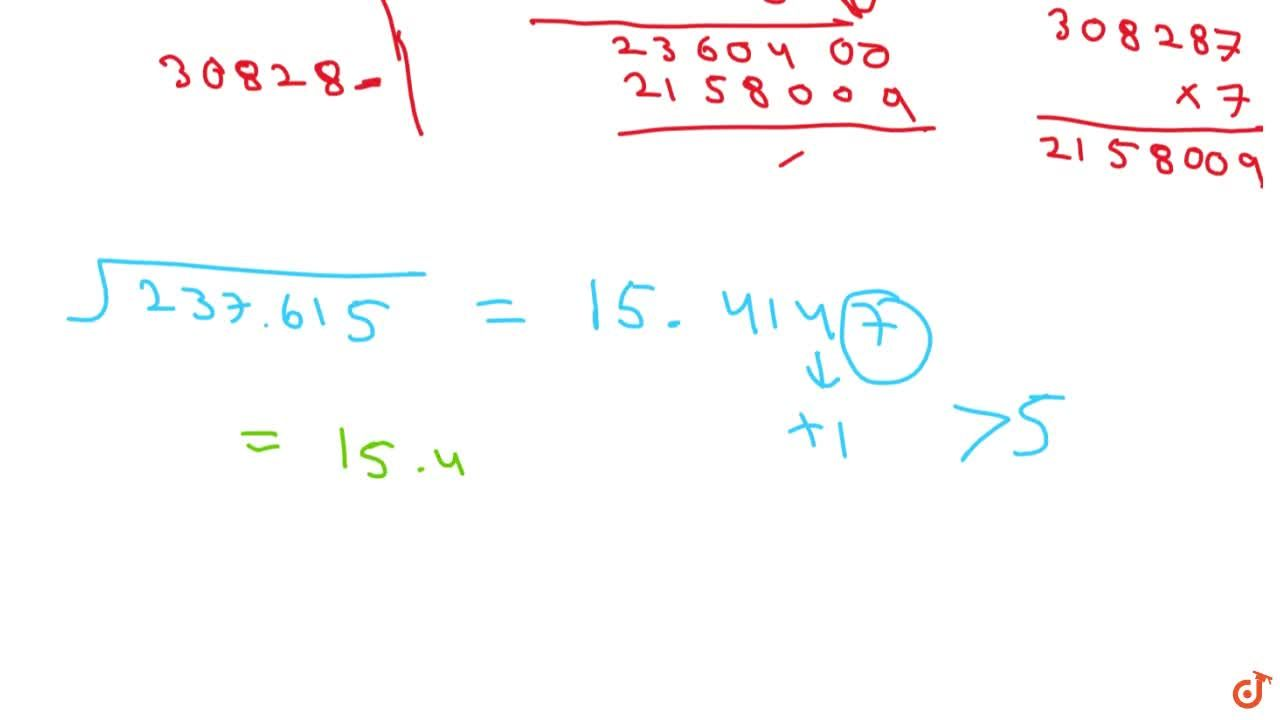 Find the square root of 237. 615 correct to   three places of decimal.