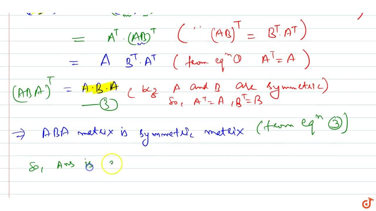 Solution for If A and B are symmetric matrices,   then A