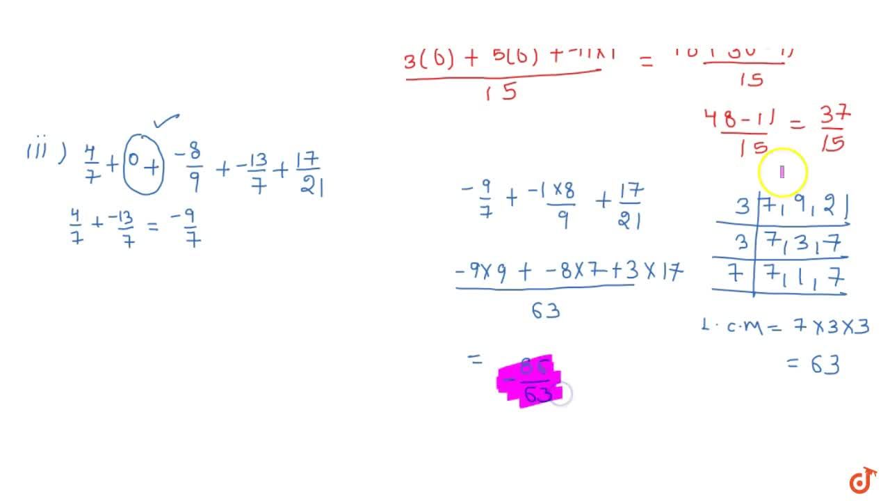 Using commutativity and associativity of   addition of rational numbers, express each of the following as a rational   number:  2,5+8,3+(-11),(15)+4,5+(-2),3    (ii) 4,7+\ 0+(-8),9+(-13),7+(17),(21)