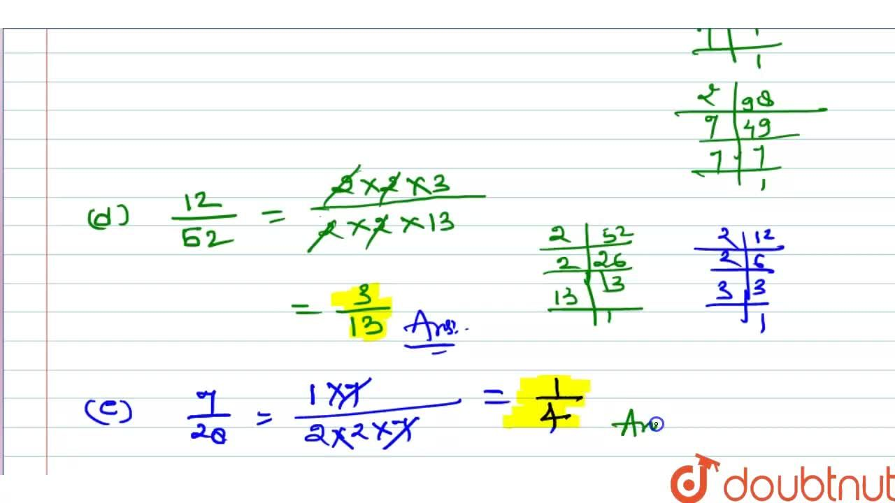 Reduce the following fractions to simplest form : (a) (48),(60) (b) (150),(60) (c) (84),(98) (d) (12),(52) (e) 7,(28)