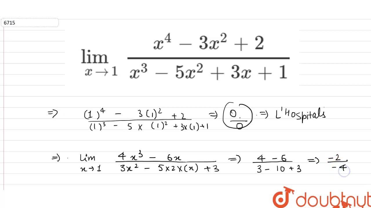 Solution for  lim_(x->1)(x^4-3x^2+2),(x^3-5x^2+3x+1)