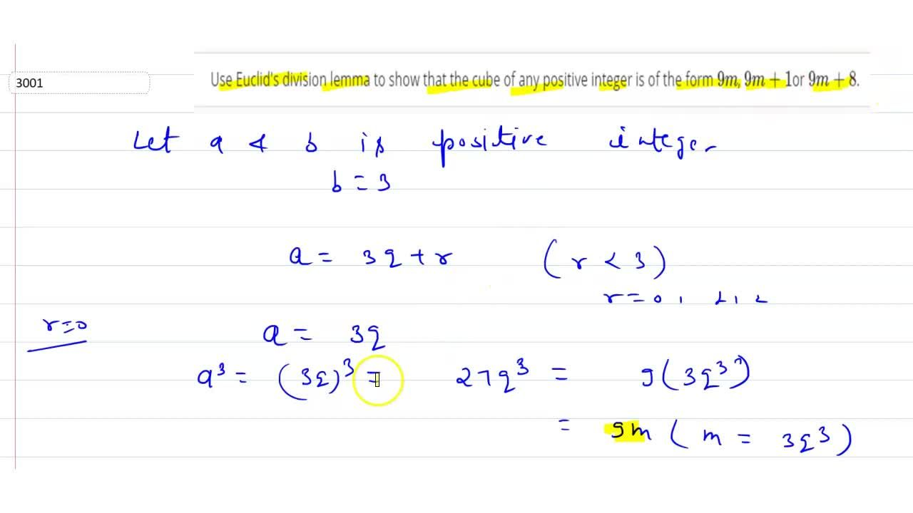 Use Euclid's division lemma to show  that the cube of any positive integer is of the form 9m, 9m+1or 9m+8.