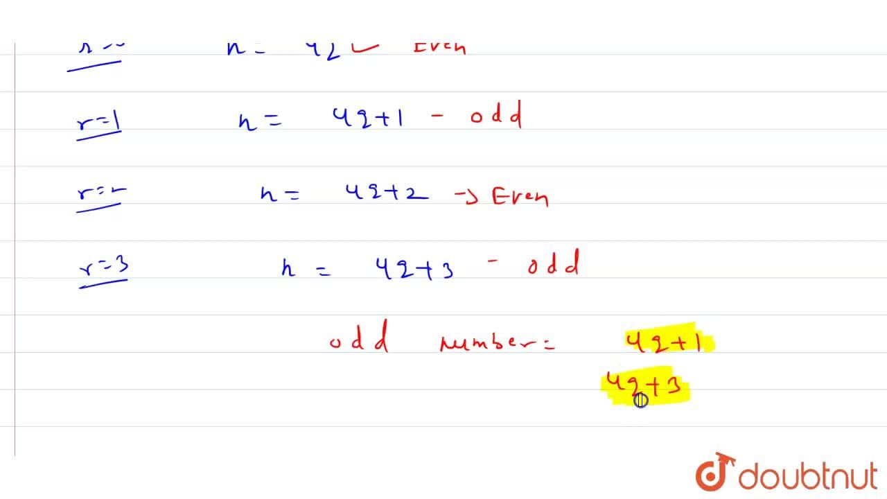 Show that any positive odd integer is of the form 4q+1 or 4q+3, where q is some integer.