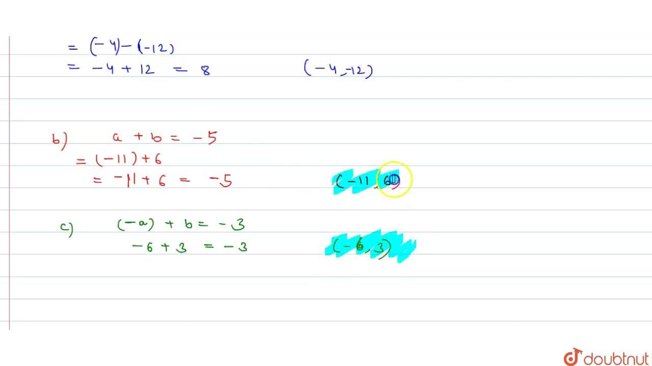 Solution for (a) Write a pair of negative integers whose differ