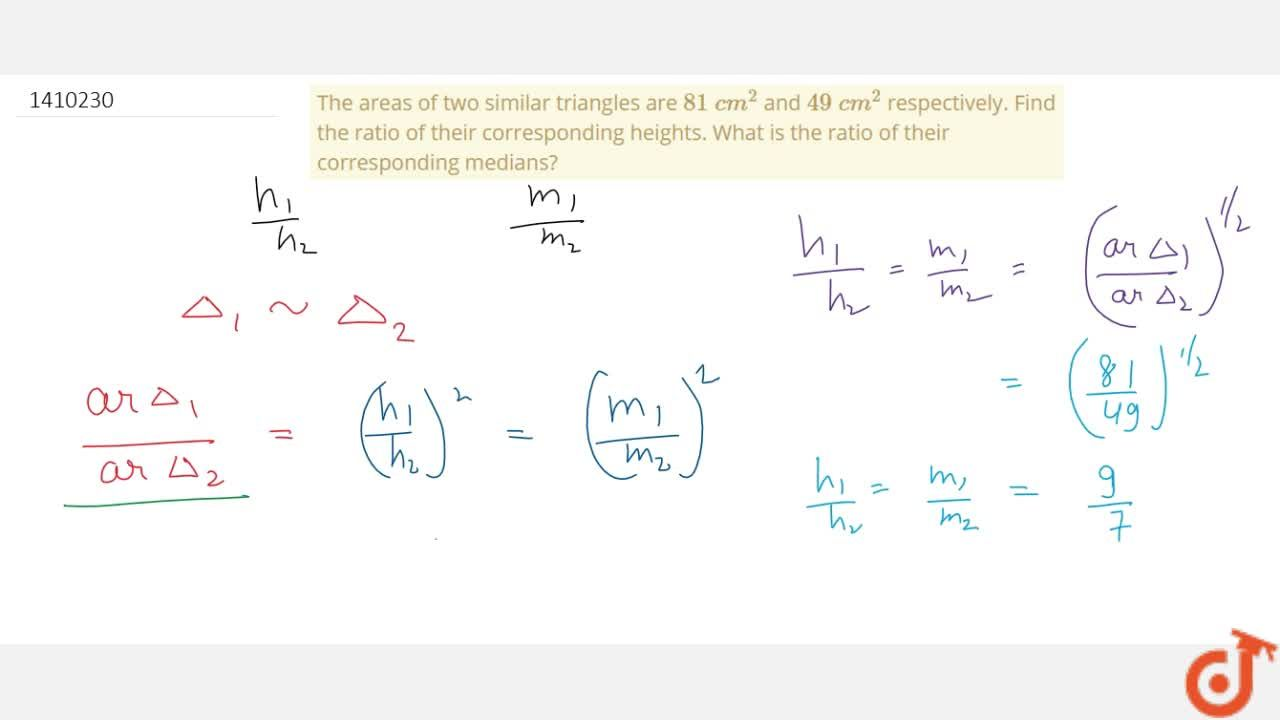 Solution for The areas   of two similar triangles are 81\ c m