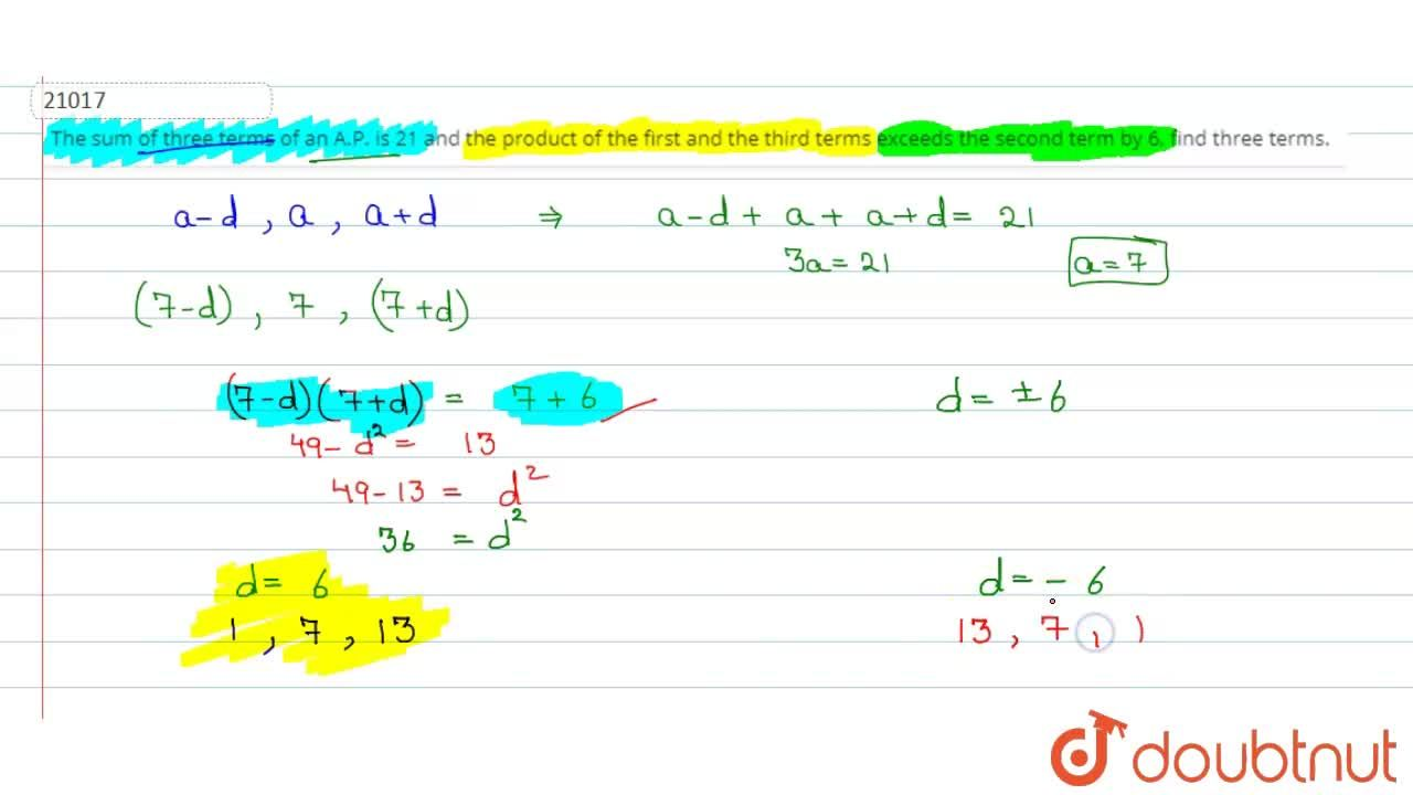 Solution for The sum of three terms of an A.P. is 21 and the pr
