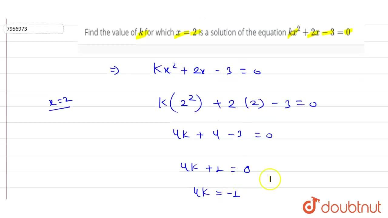 Solution for Find the value of k for which x=2 is a solutio