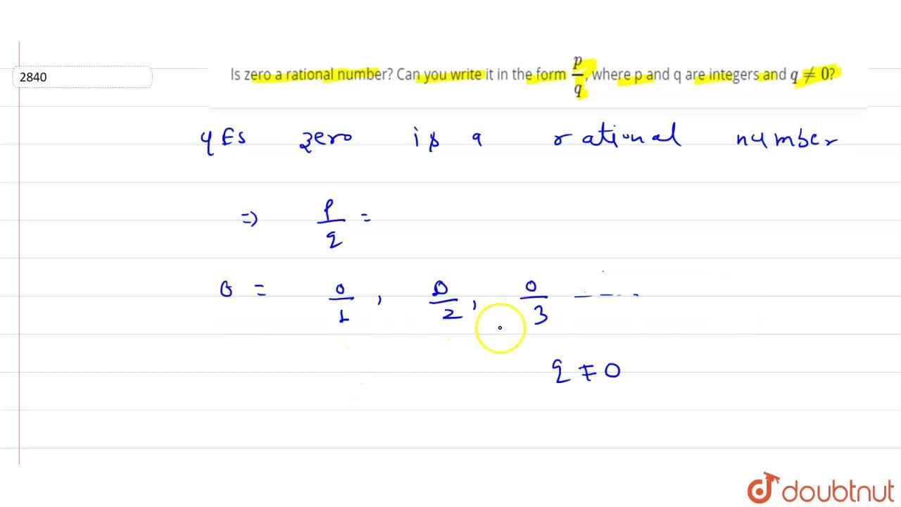 Solution for Is zero a rational number? Can you  write it in th