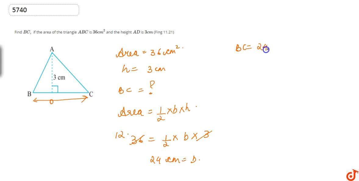 Find BC, if the area of the triangle ABC is  36cm^2 and the height AD is 3cm (Fing 11.21)
