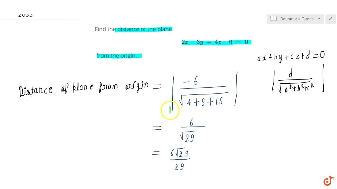 Solution for Find the distance of the plane 2x  3y + 4z  6 = 0